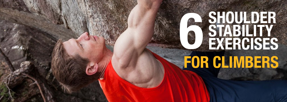 6 Shoulder Stability Exercises for Climbers