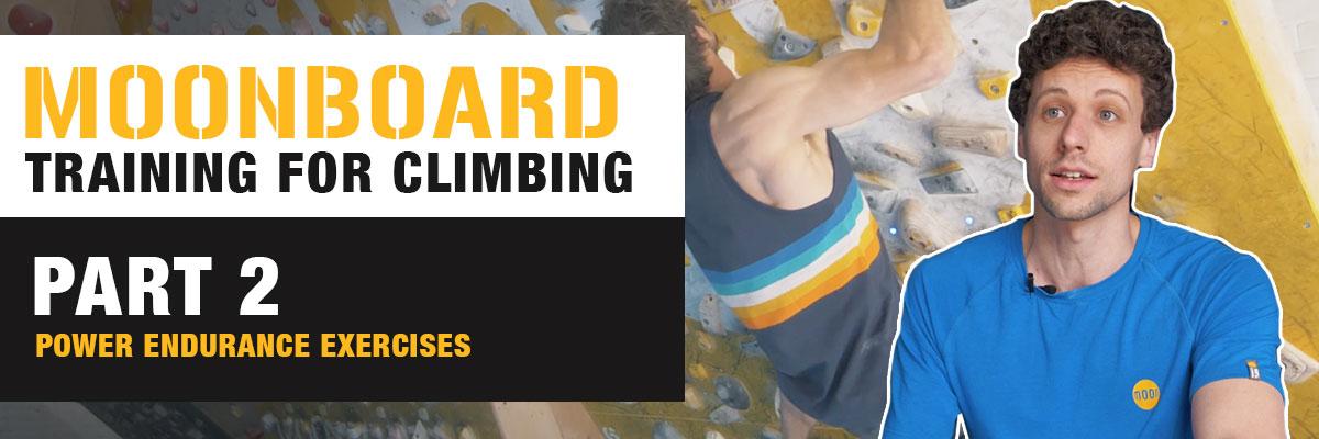 VIDEO: Part 2 - MoonBoard Training For Climbing: Power Endurance