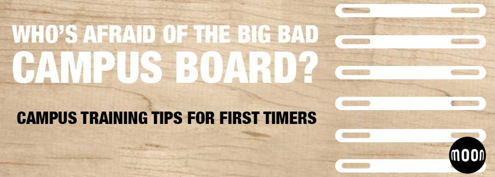 Who's Afraid of the Big Bad Campus Board?